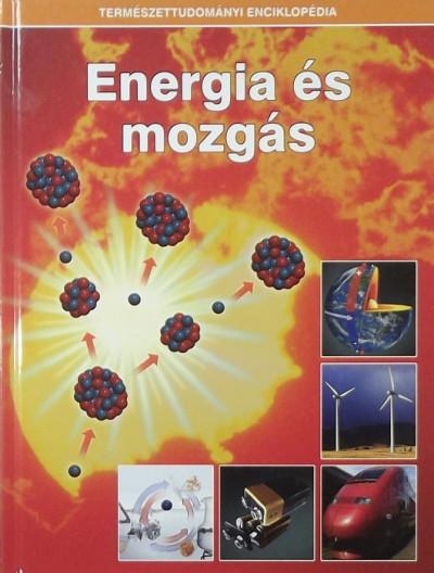 Eperjessy László  (Szerk.) - Energia és mozgás