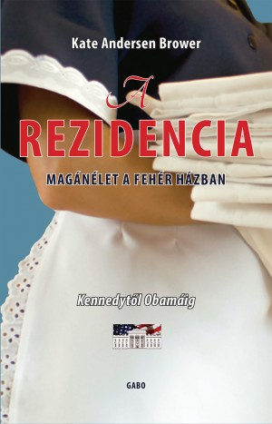 Kate Andersen Brower - A rezidencia - Mag�n�let a Feh�r H�zban