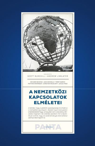 Scott Burchill  (Szerk.) - Andrew Linklater  (Szerk.) - A nemzetközi kapcsolatok elméletei