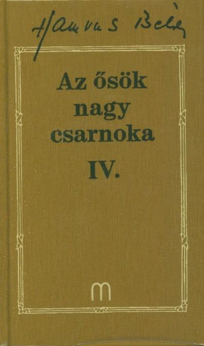 Hamvas Béla - Az ősök nagy csarnoka IV.