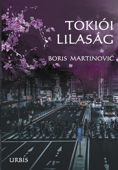 Boris Martinovic - Tokiói lilaság
