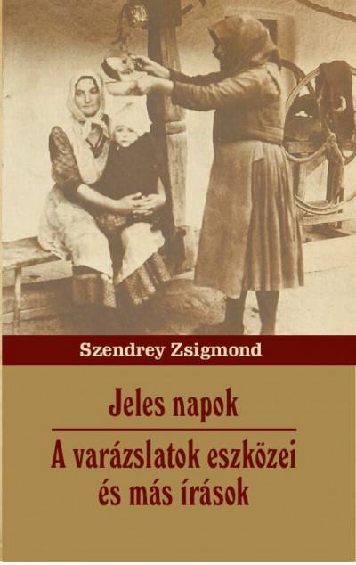 Szendrey Zsigmond - Jeles napok
