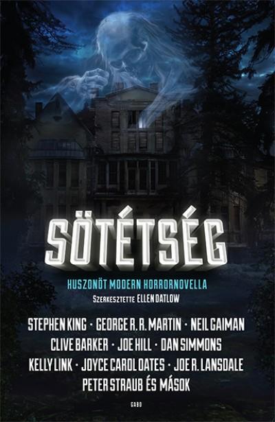 Ellen Datlow  (Szerk.) - Sötétség _ Huszonöt modern horrornovella