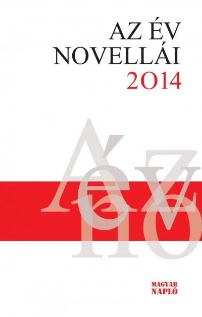 Kontra Ferenc  (Szerk.) - Az év novellái 2014