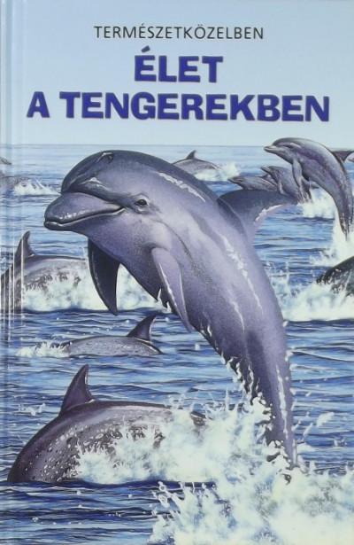 Christina Wilsdon - Gréta Mattenheim  (Szerk.) - Élet a tengerekben