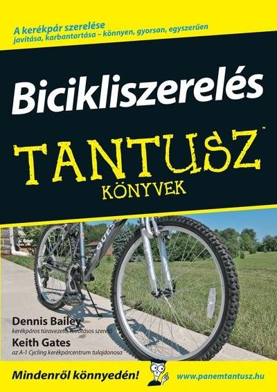 Dennis Bailey - Keith Gates - Bicikliszerelés