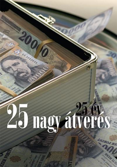 Szakonyi Péter  (Összeáll.) - 25 év, 25 nagy átverés