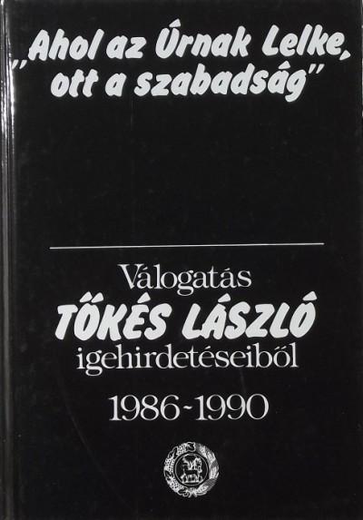 """Tőkés László - """"""""Ahol az Úrnak Lelke, ott a szabadság"""""""""""
