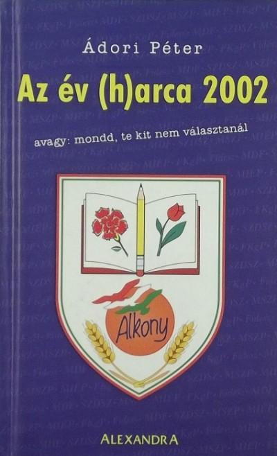 Ádori Péter - Az év (h)arca 2002