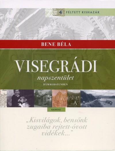 Bene Béla - Visegrádi napszentület