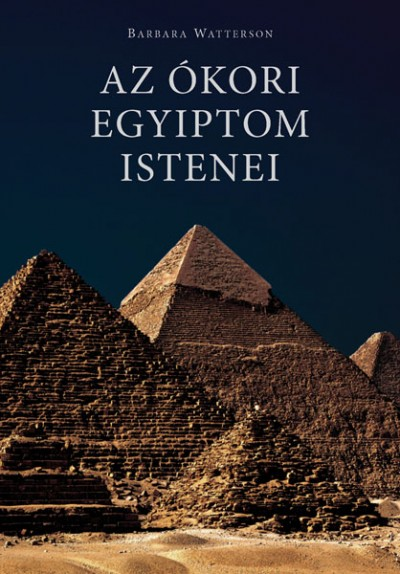 Barbara Watterson - Az ókori Egyiptom Istenei
