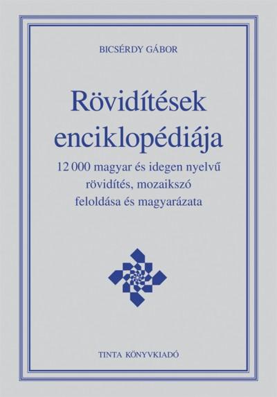 Bicsérdy Gábor - Rövidítések enciklopédiája