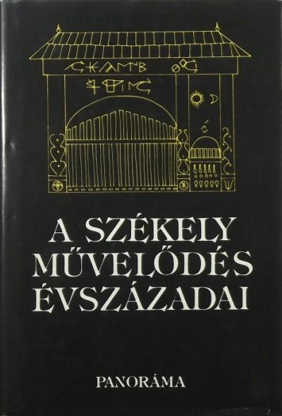 Balás Gábor  (Szerk.) - A székely művelődés évszázadai