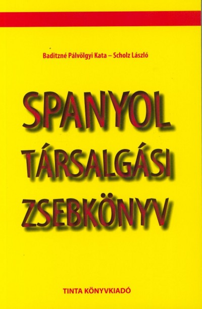 Baditzné Pálvölgyi Kata - Scholz László - Spanyol társalgási zsebkönyv