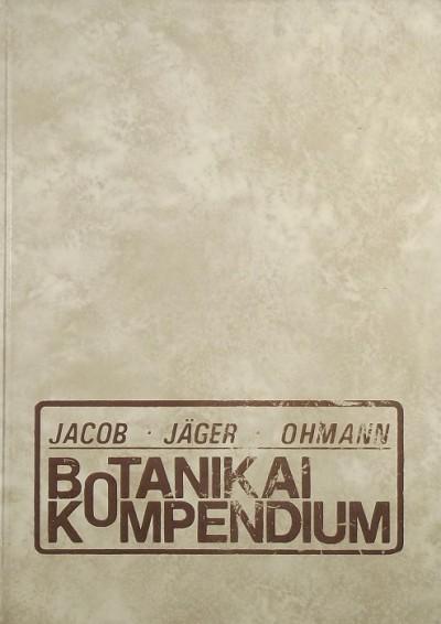 Friedrich Jacob - Eckehart Johannes Jäger - Erich Ohmann - Botanikai kompendium