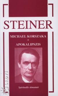 MICHAEL KORSZAKA - APOKALIPSZIS - SPIRITUÁLIS ÚTMUTATÓ -