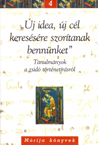Gantner B. Eszter  (Szerk.) - Schweitzer Gábor  (Szerk.) - Schweitzer József  (Szerk.) - 'Új idea, új cél keresésére szorítanak bennünket'