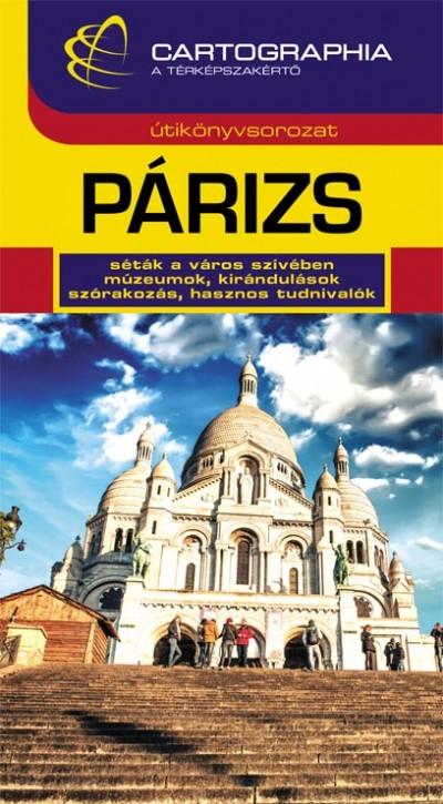 Lukács Katalin - Szécsi Éva - Párizs útikönyv