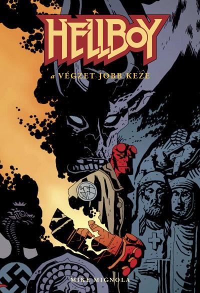 Mike Mignola - Hellboy 3. - A végzet jobb keze