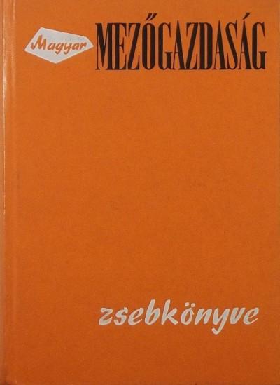 Horváth Sándor  (Szerk.) - Magyar mezőgazdaság zsebkönyve 1969