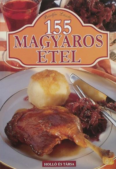 Bártfai László - 155 magyaros étel