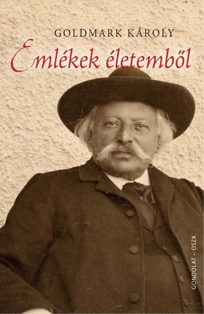 Goldmark Károly - Mikusi Balázs  (Szerk.) - Emlékek életemből