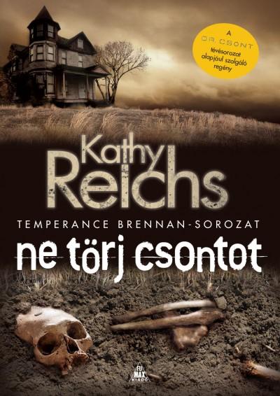 Kathy Reichs - Ne törj csontot