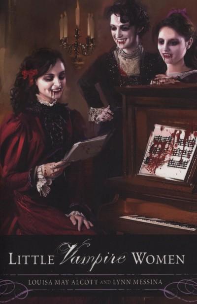 Louise May Alcott - Lynn Messina - Little Vampire Women
