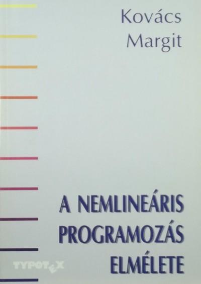Kovács Margit - A nemlineáris programozás elmélete