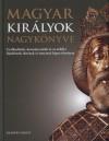 Dib�s Gabriella (Szerk.) - Magyar kir�lyok nagyk�nyve