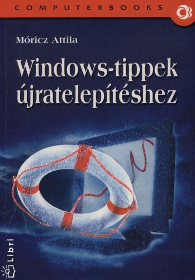 Móricz Attila - Windows-tippek újratelepítéshez