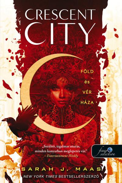 Sarah J. Maas - Crescent City - Föld és vér háza