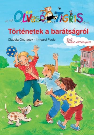 Claudia Ondracek - Történetek a barátságról