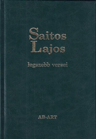 Bakonyi István  (Szerk.) - Saitos Lajos legszebb versei