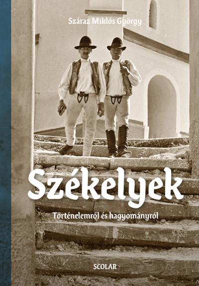 Száraz Miklós György - Székelyek