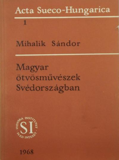 Mihalik Sándor - Magyar ötvösművészek Svédországban