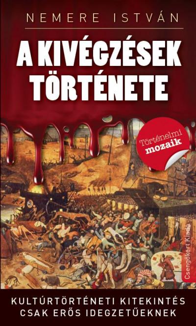 Nemere István - Kovács László  (Szerk.) - A kivégzések története