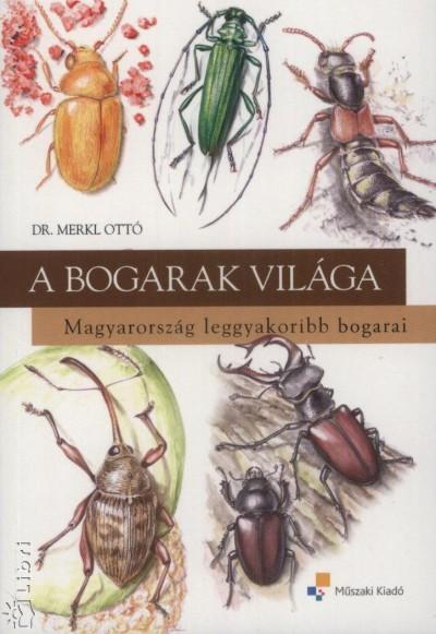 Dr. Merkl Ottó - A bogarak világa