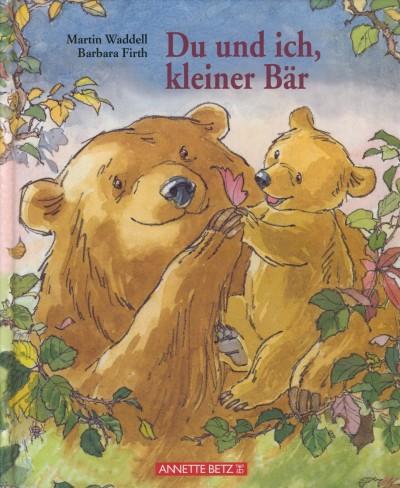 Regina Zwerger - Du und ich, kleiner Bär
