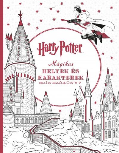 Várlaki Tibor  (Szerk.) - Harry Potter Mágikus helyek és karakterek színezőkönyv