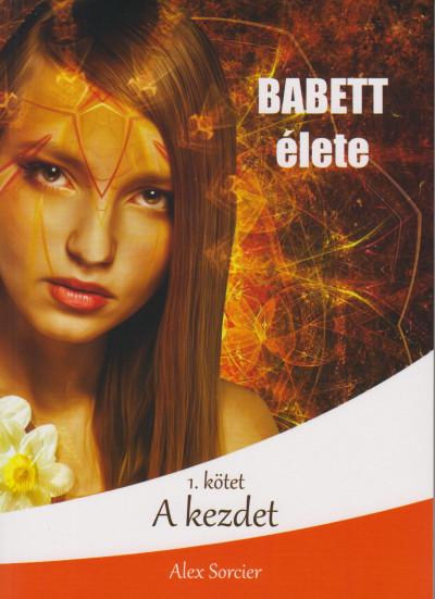 Alex Sorcier - Babett élete - A kezdet