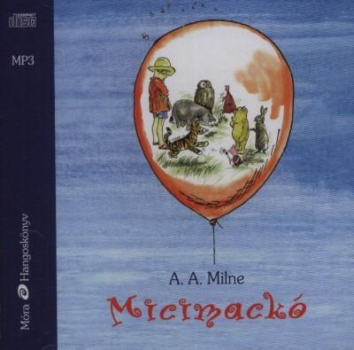 A. A. Milne - Koltai Róbert - Micimackó - Hangoskönyv - MP3
