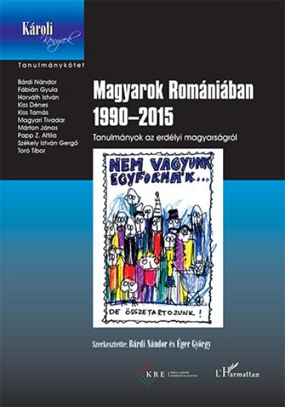 Bárdi Nándor  (Szerk.) - Éger György  (Szerk.) - Magyarok Romániában 1990-2015