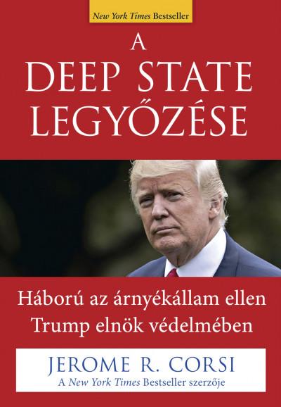 Jerome R. Corsi - A Deep State legyőzése