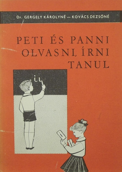 Dr. Gergely Károlyné - Kovács Dezsőné - Peti és Panni olvasni, írni tanul