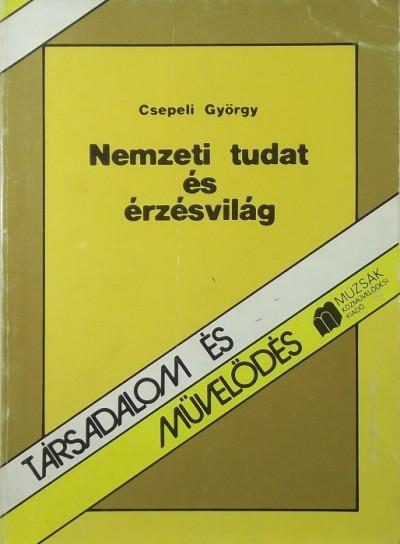 Csepeli György - Nemzeti tudat és érzésvilág