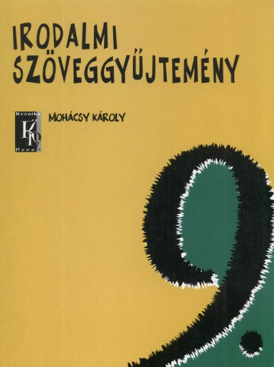Dr. Mohácsy Károly - Irodalom szöveggyűjtemény 9.