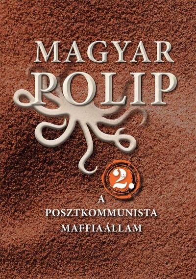 Magyar Bálint  (Szerk.) - Vásárhelyi Júlia  (Szerk.) - Magyar polip 2.