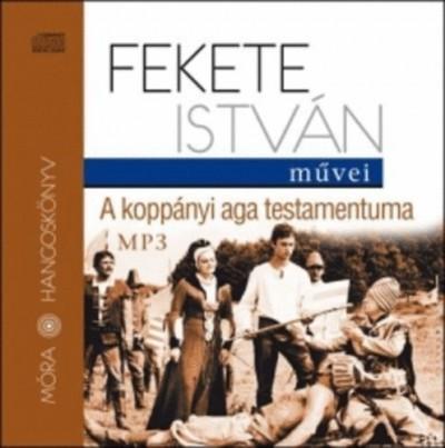 Fekete István - A koppányi aga testamentuma MP3 Hangoskönyv