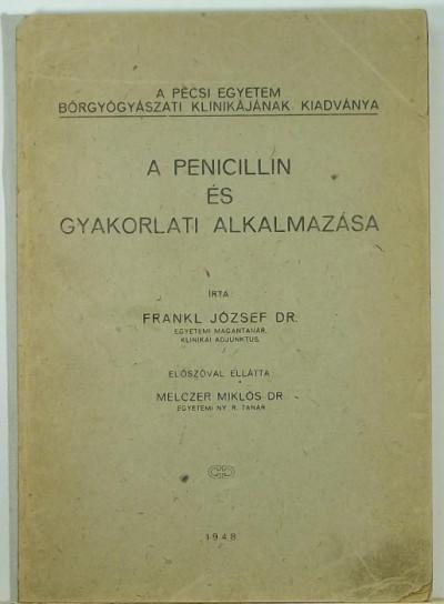 Dr. Frankl József - A penicilin és gyakorlati alkalmazása